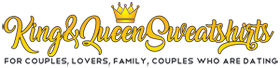 King and Queen Shirts, T-Shirts, Hoodies, Sweatshirts